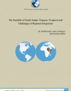 The Republic of South Sudan: Progress, Prospects and Challenges of Regional Integration in South Sudan